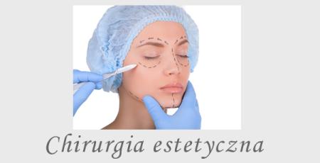 Chirurgia estetyczna plastyczna rekonstrukcyjna chirurgiczne korekcje tkanek